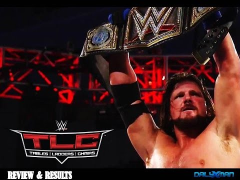 WWE TLC (Tables Ladder and Chairs) 2016 Review :: James Ellsworth Heel Turn; AJ Styles Retains!!