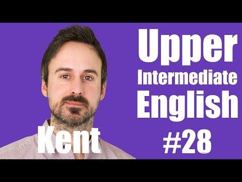 Upper Intermediate English with Kent #28