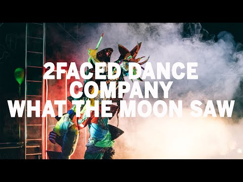 2Faced Dance Company  What The Moon Saw
