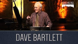 He Set His Face: Truth and Love - Dave Bartlett