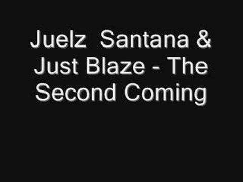 Juelz  Santana & Just Blaze  The Second Coming