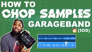 How to Chop Samples on Garageband for IOS (Beginner tutorial)