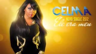 Celma Ribas - Ele era meu 2013