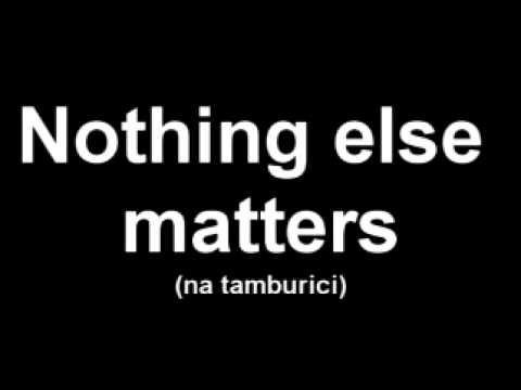 Nothing else matters (na tamburici)