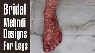 Outstanding Bridal Mehndi Designs For Legs That You Must Try