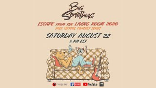 Big Something Episode 4: Live From The Living Room Lounge 8/22/20