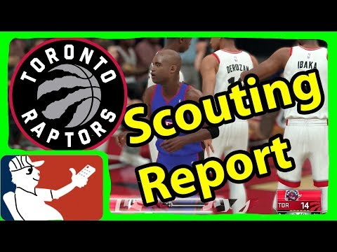 Toronto Raptors Scouting Report in NBA 2K18 | How To Win More Games In NBA 2K18