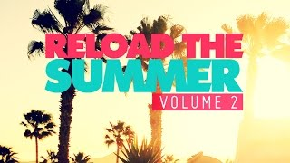 Reload The Summer Vol. 2 (The Mega-Mix) ➨ The Compilation OUT NOW!!