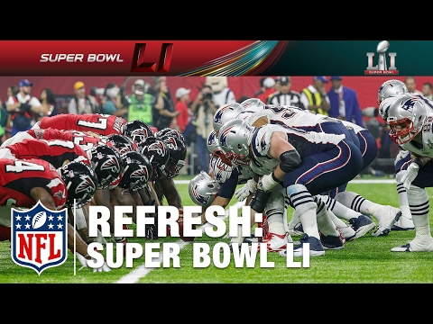 Super Bowl LI Refresh: Relive the Best Moments | NFL NOW