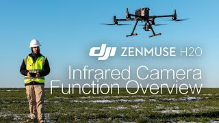 Zenmuse H20 | How to Use the Zenmuse H20 Infrared Camera