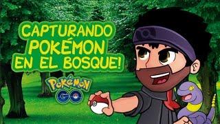 CAPTURANDO POKEMON EN EL BOSQUE! - Pokemon GO | iTownGamePlay