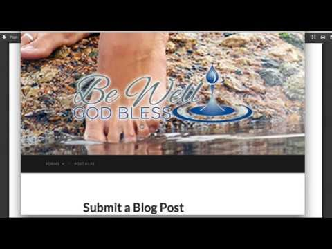 VIDEO - How to Submit a Blog Post : Be Well God Bless