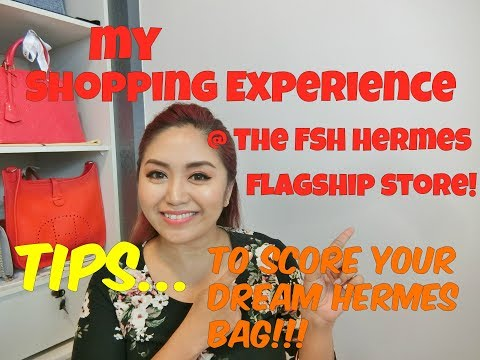 My Shopping Experience at the Hermes FSH Flagship store + TIPS to score your dream Hermes bag!!!
