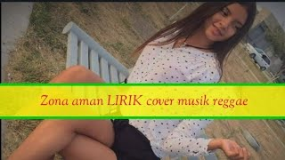 Zona aman lirik cover musik reggae
