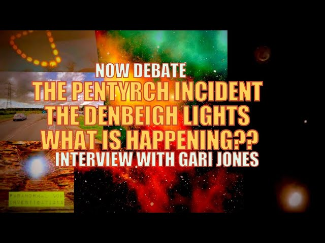 The truth about Pentyrch UFO incident, Denbeigh lights and What's coming with Gari Jones