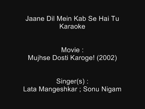 Jaane Dil Mein Kab Se Hai Tu - Karaoke - Mujhse Dosti Karoge! (2002) - Lata Mangeshkar ; Sonu Nigam
