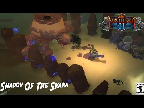 (Torchlight II) Shadow of The Skara  - Game play |