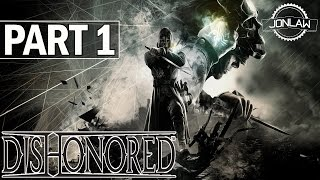 Dishonored Walkthrough - Part 1 Empress - PC Gameplay