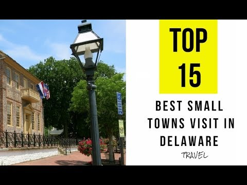 15 Best Small Towns to Visit in Delaware