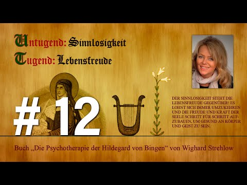 Hildegard von Bingen: Heilen mit der Kraft der Seele - Folge 12: Untugend - Sinnlosigkeit