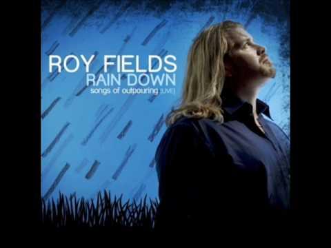 roy-fields-rain-down-worshipmusicforever