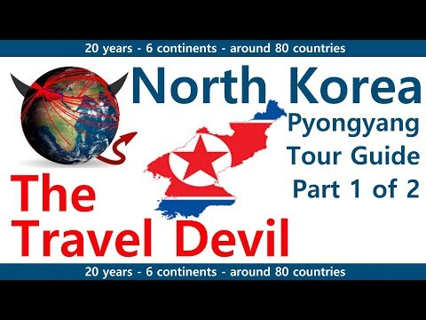 World Travel - North Korea / 조선민주주의인민공화국 - Pyongyang / Pjöngjang / 평양 - Part 1  - Journey - Trip