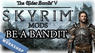 Skyrim Mods: Be A Bandit!