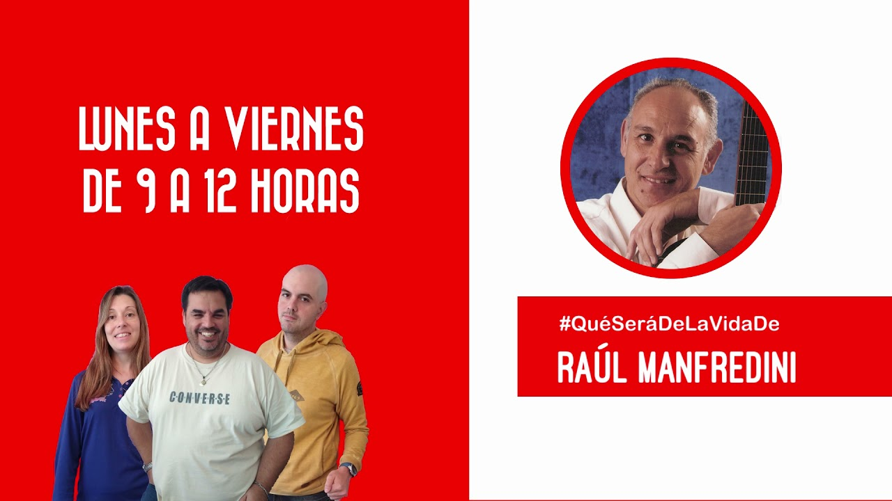 Qué será de la vida de Raúl Manfredini?