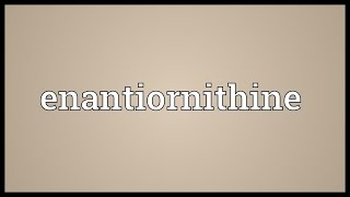 Enantiornithine Meaning
