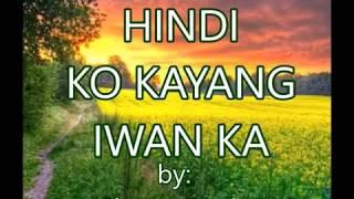 Hindi Ko Kayang Iwan Ka-by-sheryn Regisw/lyricscreated By:zairah