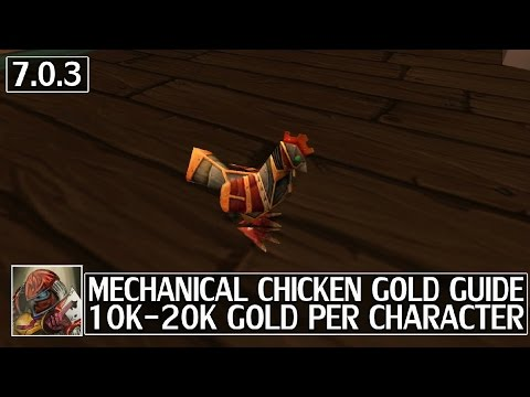 WoW 7.0.3 10,000 - 20,000 Gold Quick Per Character - Mechanical Chicken Gold Guide