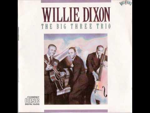 Willie Dixon & The Big Three Trio - Violent Love