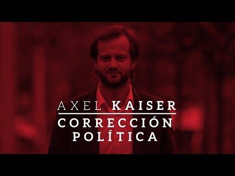 Corrección política y libertad de expresión por Axel Kaiser