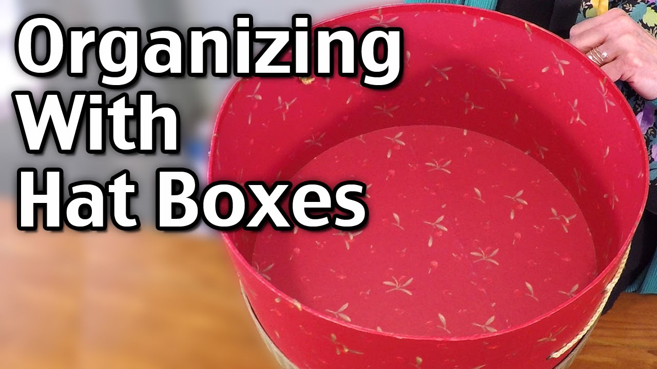 Organizing With Hat Boxes   Hat Box Storage