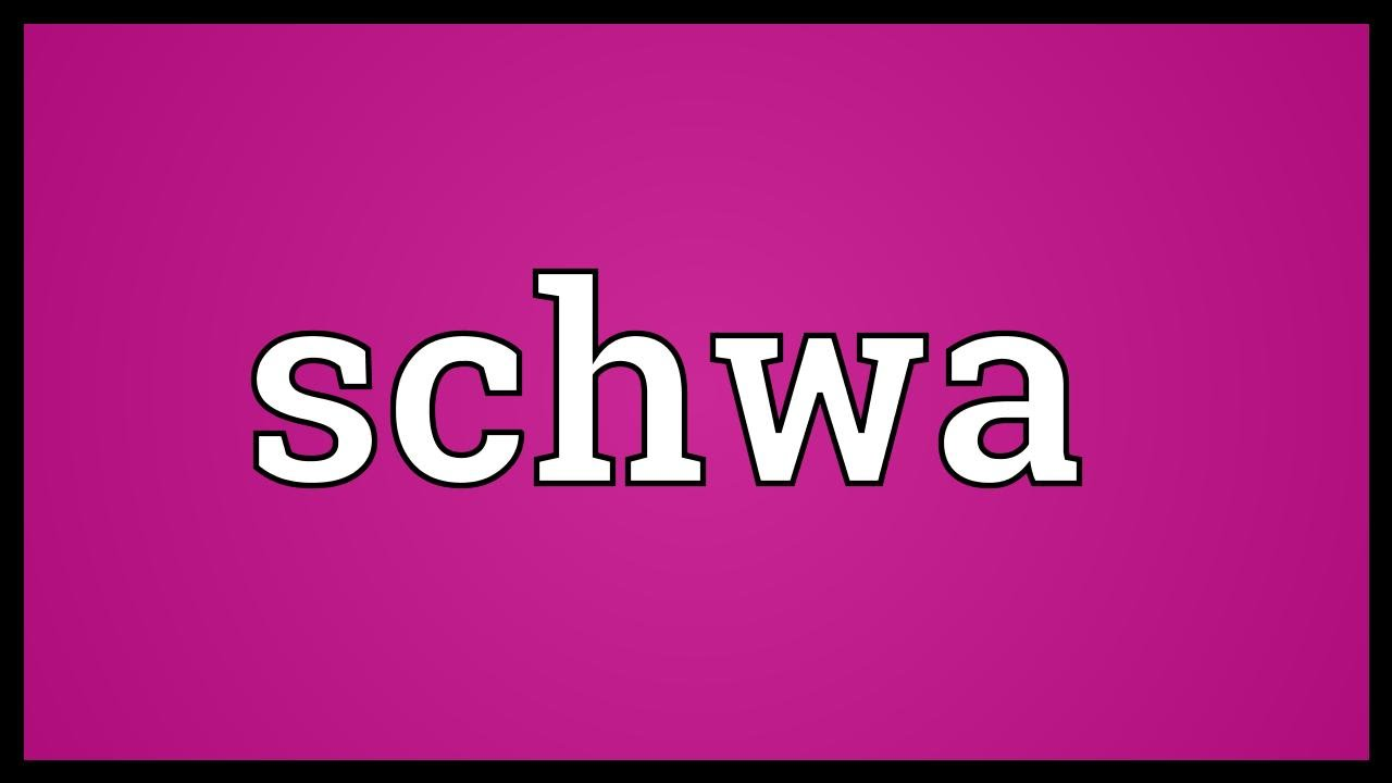 Schwa Meaning Youtube