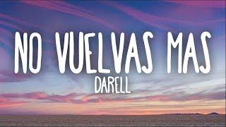 Darell - No Vuelvas Más (Letra)