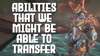 Abilities That We Can Transfer on Other Warframes | Helminth Chrysalis System [Theory-crafting]