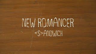SANDWICH - New Romancer (Official Music Video)