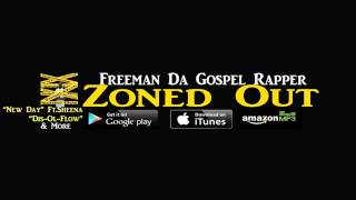 New Day - Freeman Da Gospel Rapper