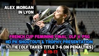 French Cup Fem - HD FULL Penalty Kick Shootout (7-6) & Trophy Ceremony: OLF v PSG - 5-19-17 (2 of 2)