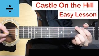 Ed Sheeran - Castle On The Hill | Guitar Lesson (Tutorial) How to play Chords
