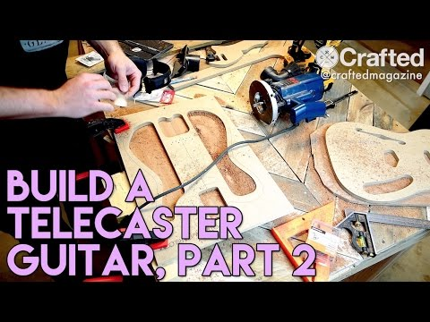 DIY Guitar (Telecaster) Build Series, Part 2   Crafted Workshop