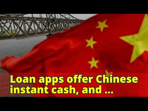Loan apps offer Chinese instant cash, and constant snooping