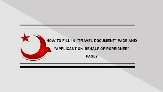 "HOW TO FILL IN ""TRAVEL DOCUMENT"" PAGE AND ""APPLICANT ON BEHALF OF FOREIGNER"" PAGE?"