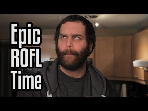 Epic ROFL Time