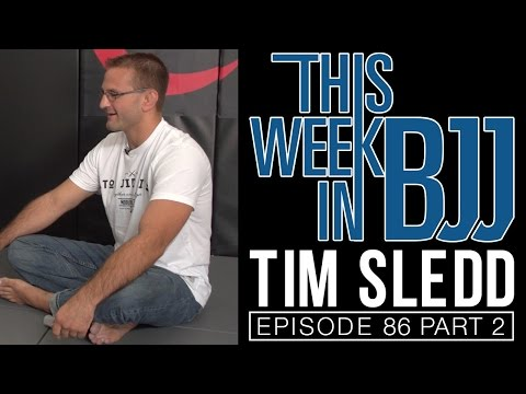 TWIBJJ Episode 86 with Tim Sledd Part 2 of 2 - Z and 1/2 guard pass