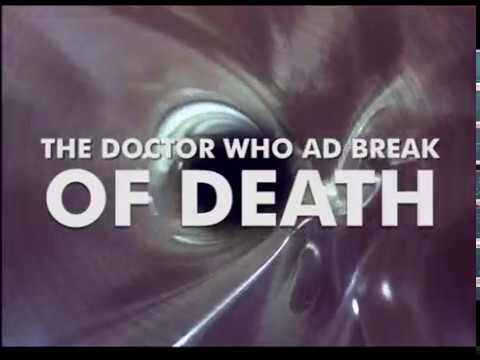 The Doctor Who ad break ... of Death