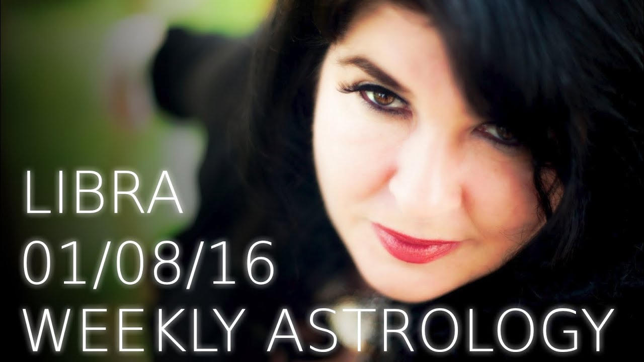 Libra Weekly Libra Weekly Astrology Forecast 1st August 2016 Youtube