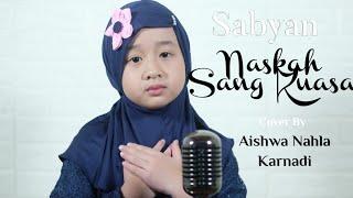 NASKAH SANG KUASA (SABYAN) - COVER AISHWA NAHLA KARNADI