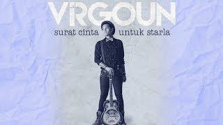 Virgoun - Surat Cinta Untuk Starla (Lyric Video)